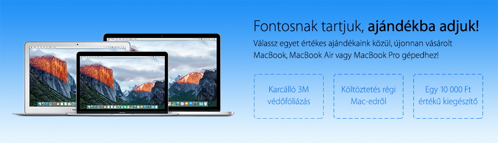 Fontosnak tartjuk, ajándékba adjuk!! – Válassz egyet értékes ajándékaink közül, újonnan vásárolt MacBook, MacBook Air vagy MacBook Pro gépedhez!