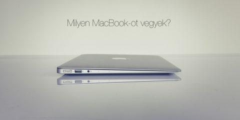Milyen MacBook-ot vegyek? Mac vásárlási segédlet